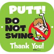 PUTT DO NOT SWING SIGN